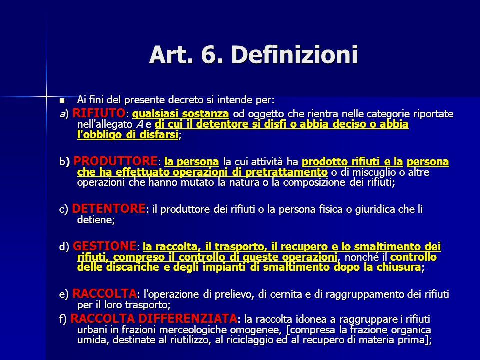 Art. 6. Definizioni Ai fini del presente decreto si intende per: