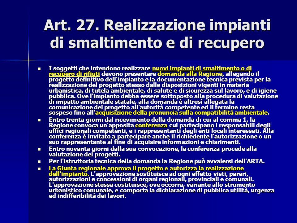 Art. 27. Realizzazione impianti di smaltimento e di recupero
