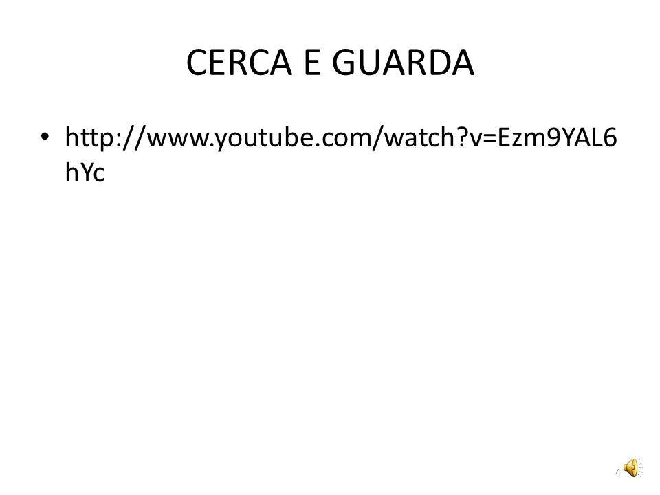 CERCA E GUARDA http://www.youtube.com/watch v=Ezm9YAL6hYc