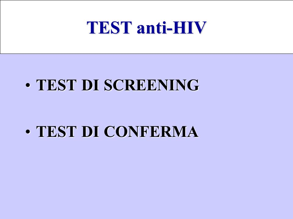 TEST anti-HIV TEST DI SCREENING TEST DI CONFERMA