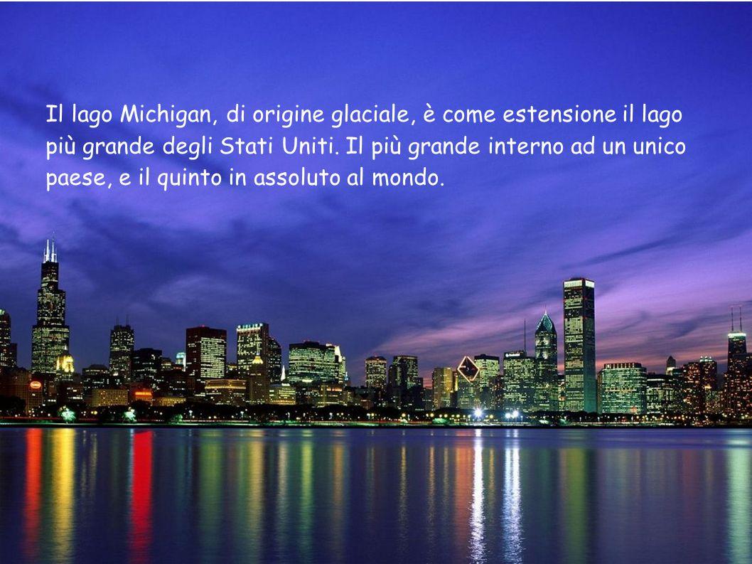 Il lago Michigan, di origine glaciale, è come estensione il lago più grande degli Stati Uniti.