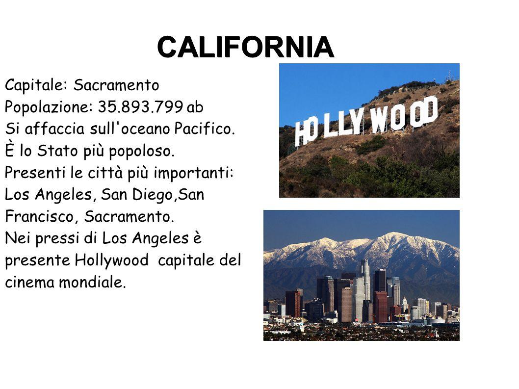 CALIFORNIA Capitale: Sacramento Popolazione: 35.893.799 ab