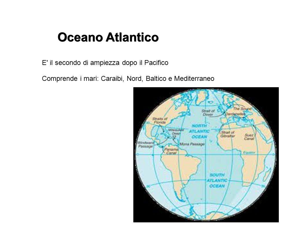 Oceano Atlantico E il secondo di ampiezza dopo il Pacifico