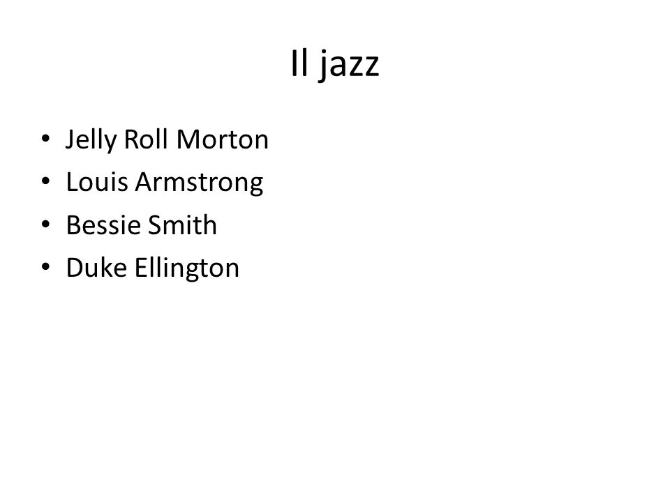 Il jazz Jelly Roll Morton Louis Armstrong Bessie Smith Duke Ellington