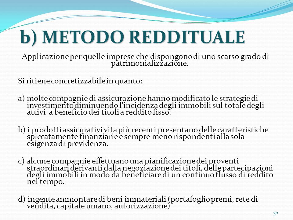 b) METODO REDDITUALE Applicazione per quelle imprese che dispongono di uno scarso grado di patrimonializzazione.