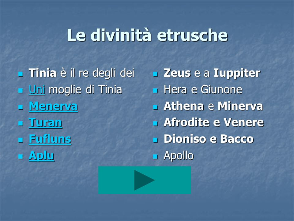 Le divinità etrusche Tinia è il re degli dei Uni moglie di Tinia