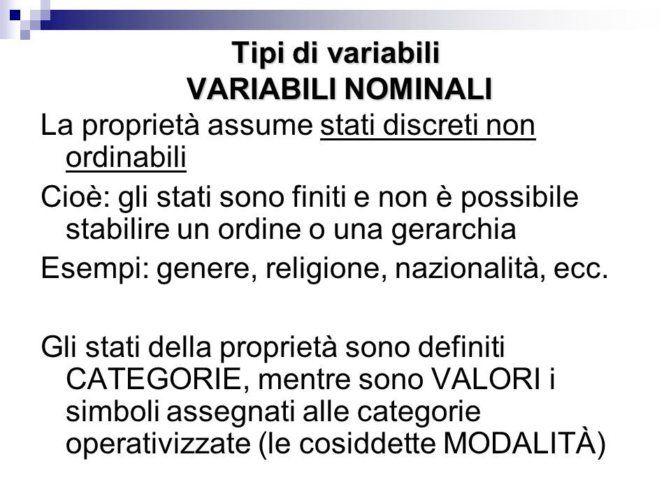 Tipi di variabili VARIABILI NOMINALI