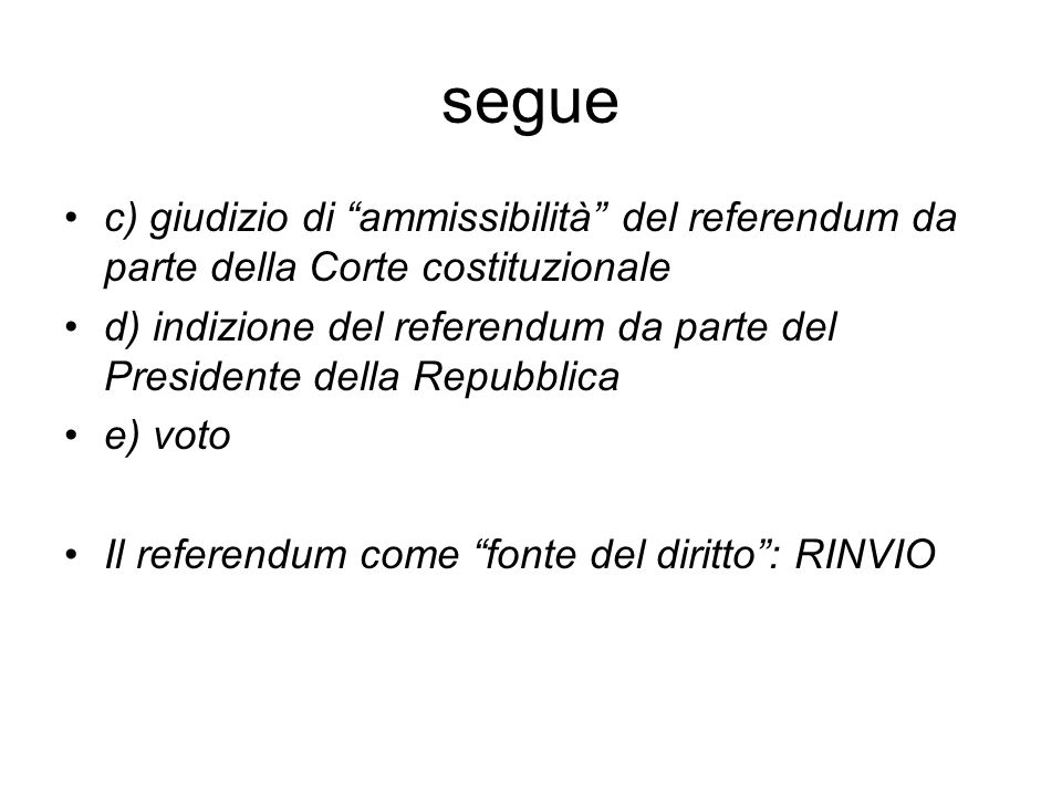 segue c) giudizio di ammissibilità del referendum da parte della Corte costituzionale.