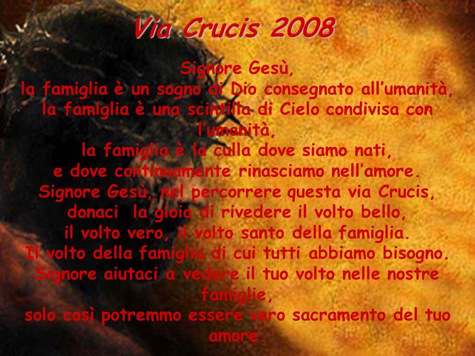 Via Crucis 2008 Signore Gesù,