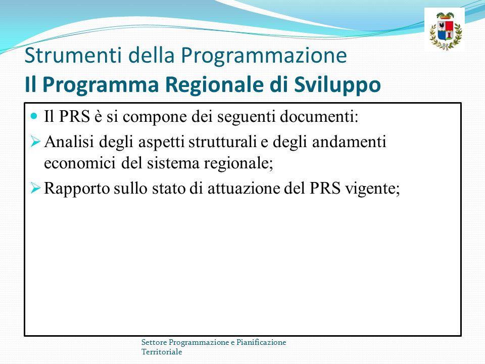 Strumenti della Programmazione Il Programma Regionale di Sviluppo