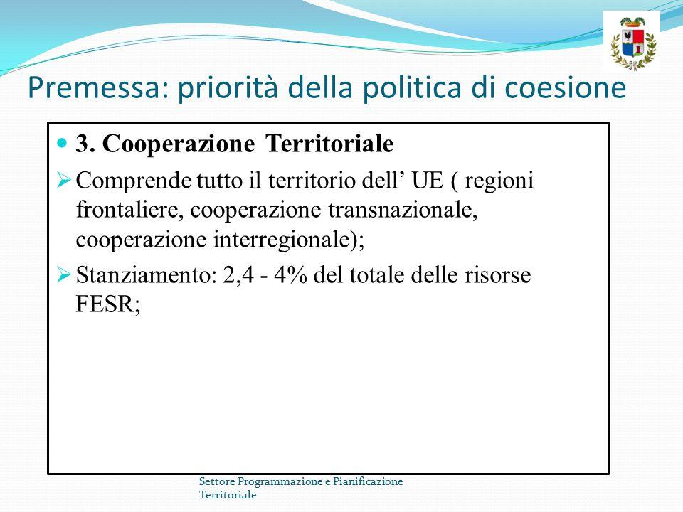 Premessa: priorità della politica di coesione