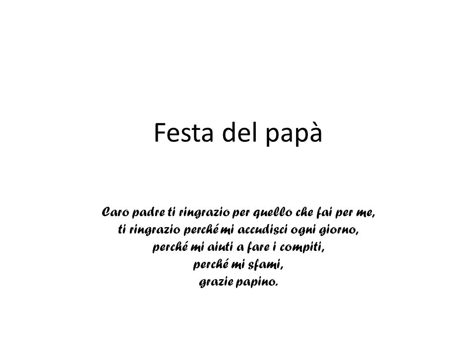 Festa del papà Caro padre ti ringrazio per quello che fai per me,