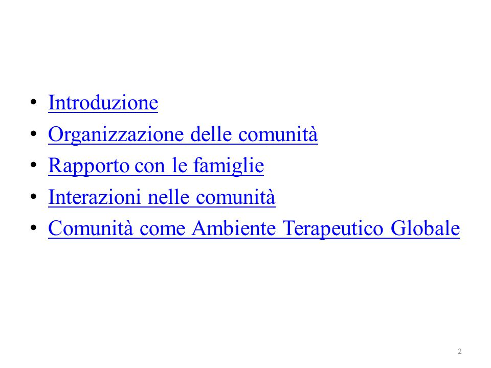 Introduzione Organizzazione delle comunità. Rapporto con le famiglie. Interazioni nelle comunità.
