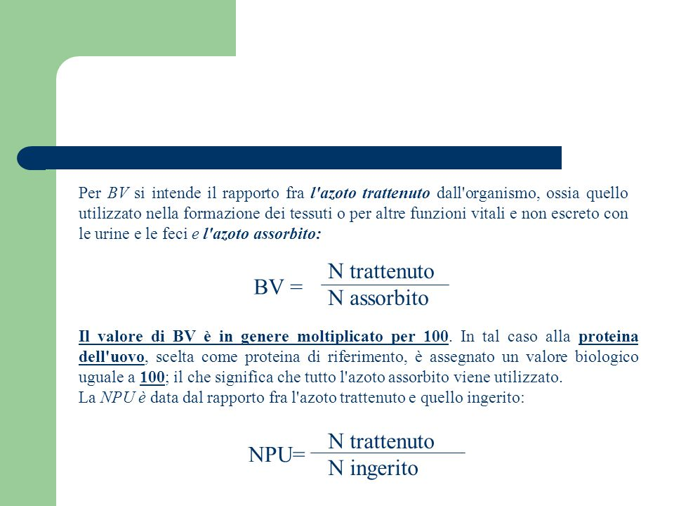 N trattenuto N assorbito BV = N trattenuto NPU= N ingerito