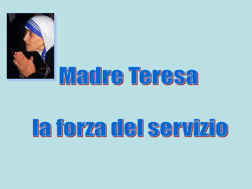 Madre Teresa la forza del servizio