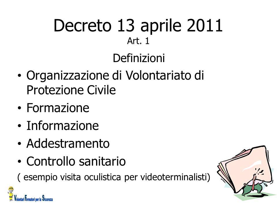 Decreto 13 aprile 2011 Art. 1 Definizioni. Organizzazione di Volontariato di Protezione Civile. Formazione.