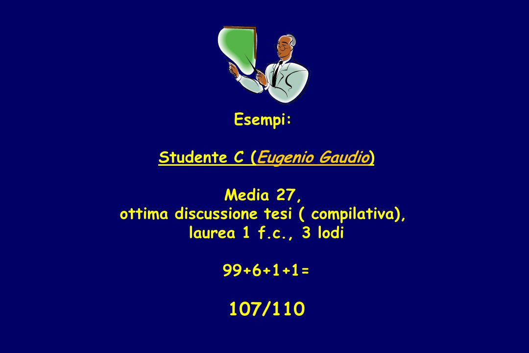 Studente C (Eugenio Gaudio) ottima discussione tesi ( compilativa),