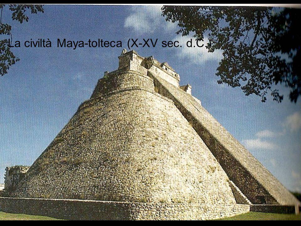 La civiltà Maya-tolteca (X-XV sec. d.C.)