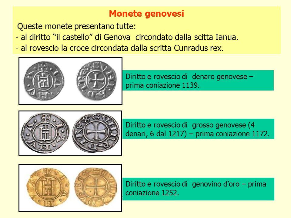 Monete genovesi Queste monete presentano tutte: - al diritto il castello di Genova circondato dalla scitta Ianua.