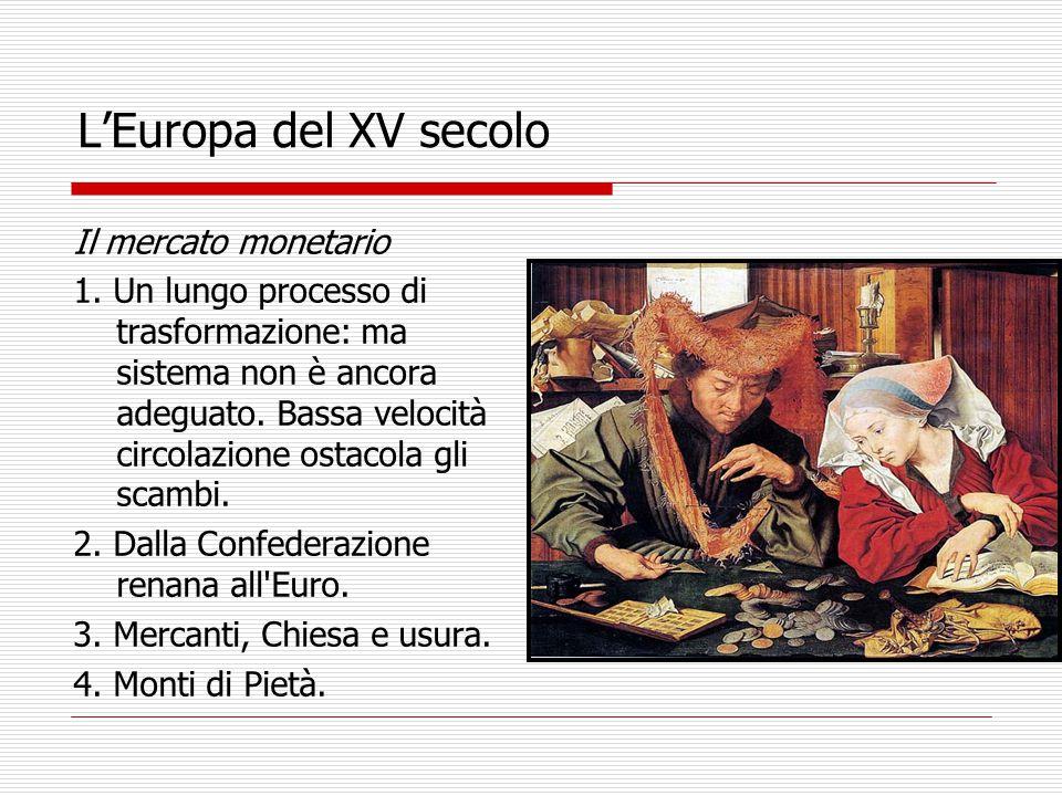 L'Europa del XV secolo Il mercato monetario 1. Un lungo processo di