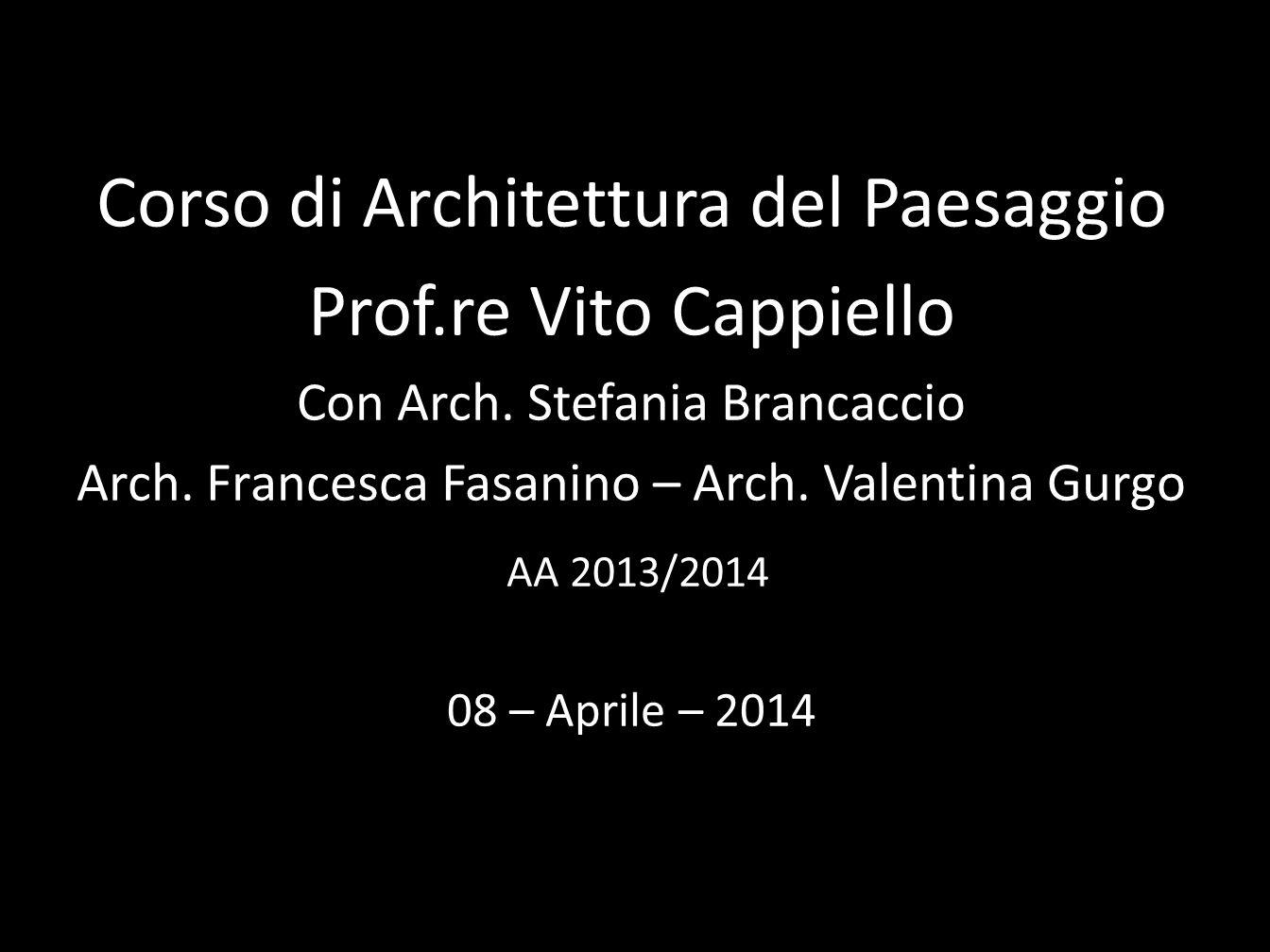 Corso di Architettura del Paesaggio Prof.re Vito Cappiello
