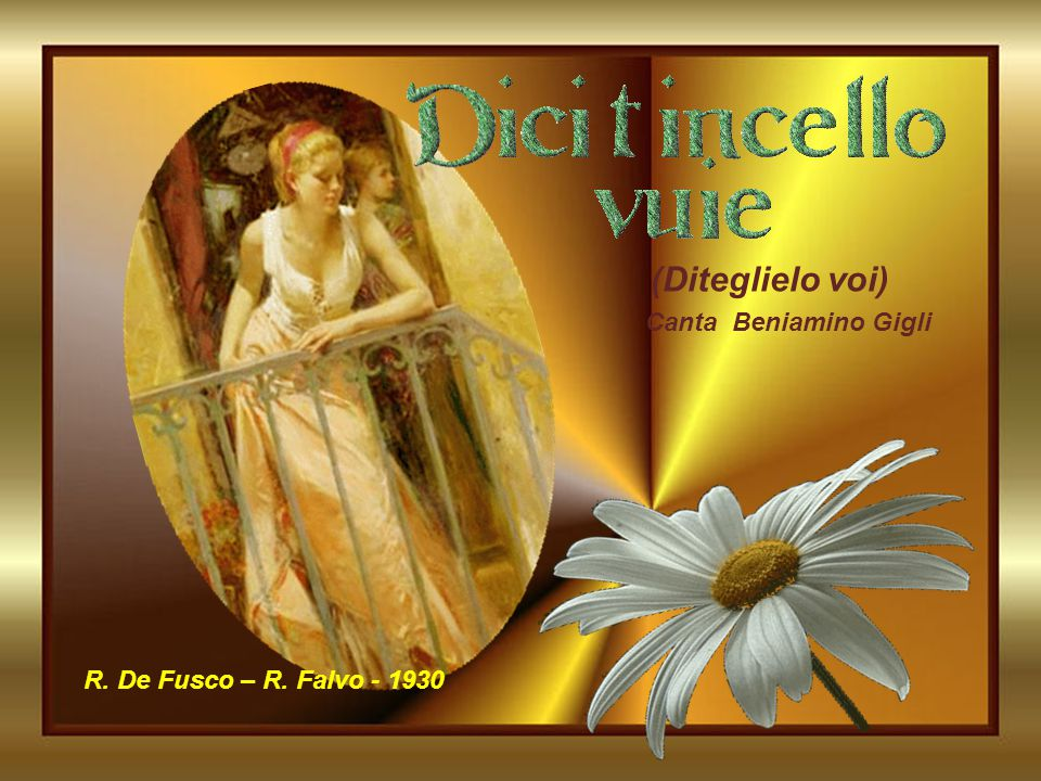 (Diteglielo voi) Canta Beniamino Gigli R. De Fusco – R. Falvo - 1930