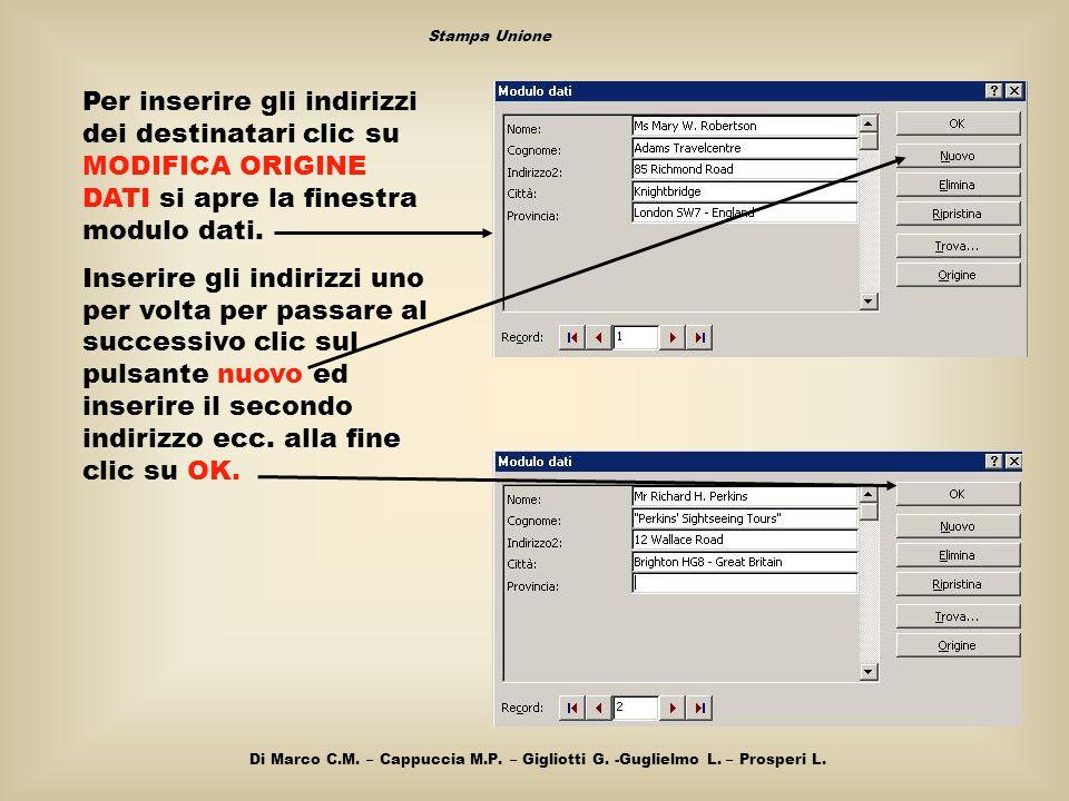 Stampa Unione Per inserire gli indirizzi dei destinatari clic su MODIFICA ORIGINE DATI si apre la finestra modulo dati.