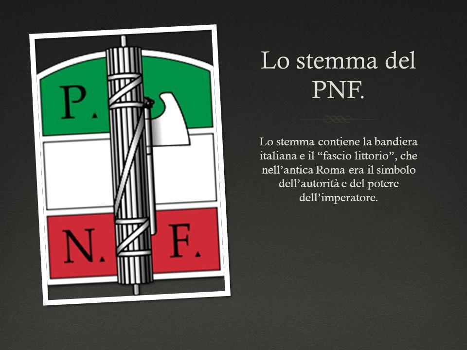 Lo stemma del PNF.