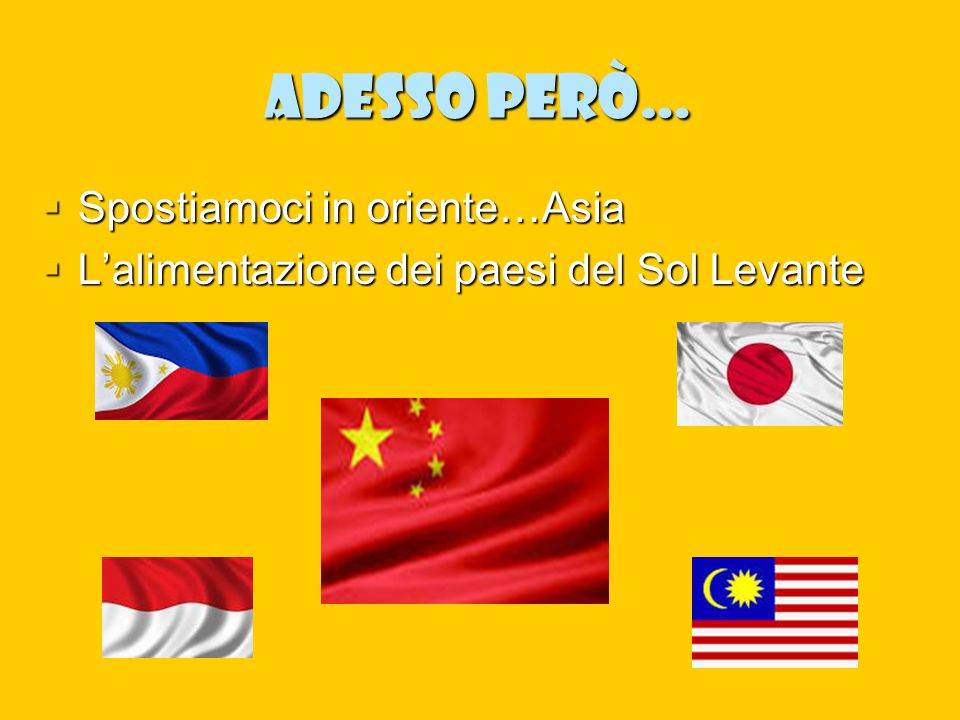 Adesso però… Spostiamoci in oriente…Asia