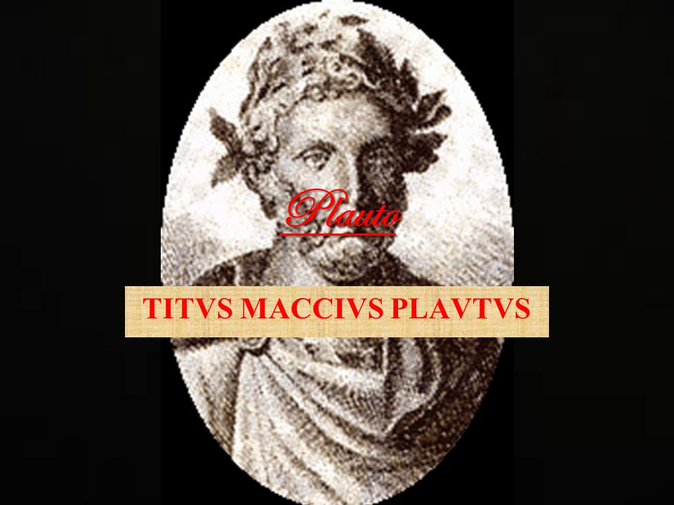 Plauto TITVS MACCIVS PLAVTVS