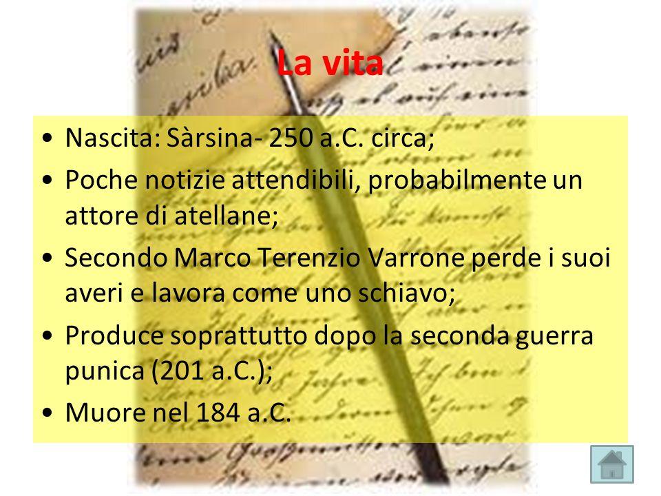 La vita Nascita: Sàrsina- 250 a.C. circa;