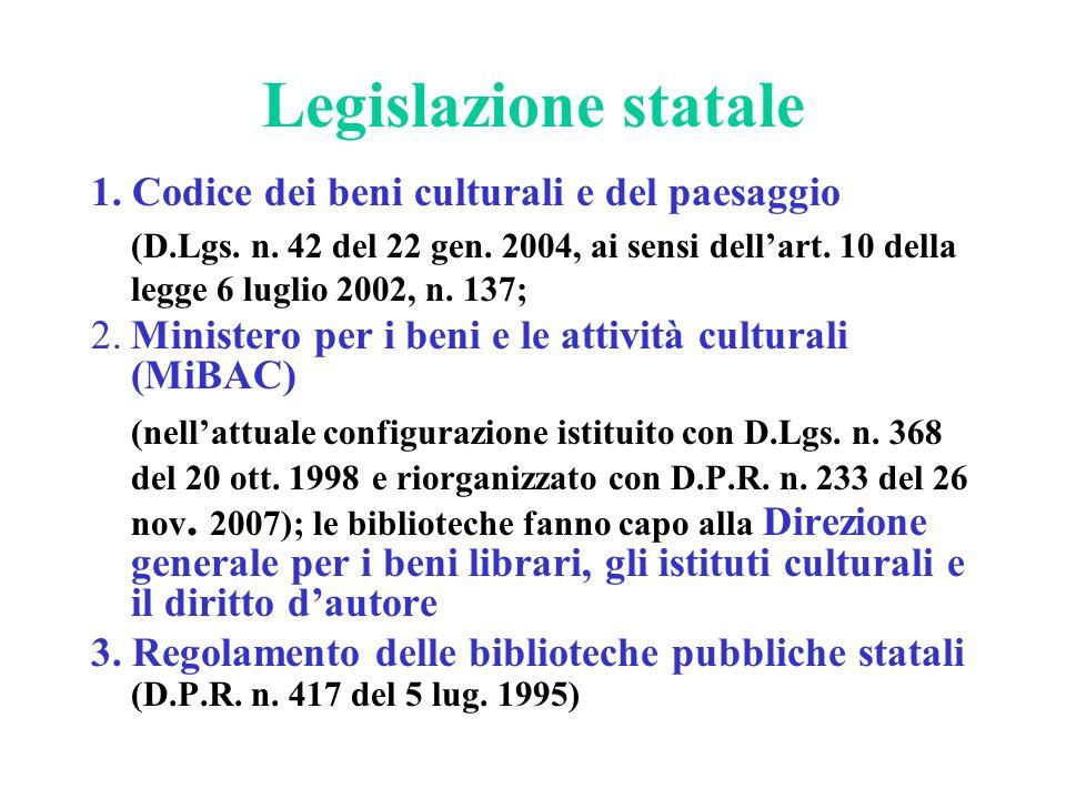 Legislazione statale 1. Codice dei beni culturali e del paesaggio.