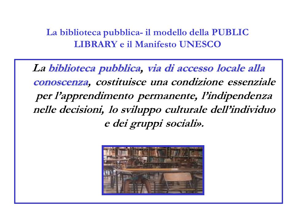 La biblioteca pubblica- il modello della PUBLIC LIBRARY e il Manifesto UNESCO