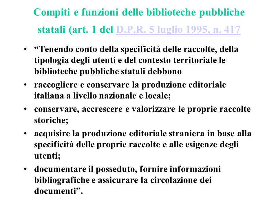 Compiti e funzioni delle biblioteche pubbliche statali (art. 1 del D.P.R. 5 luglio 1995, n. 417