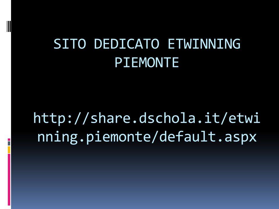 SITO DEDICATO ETWINNING PIEMONTE http://share. dschola. it/etwinning