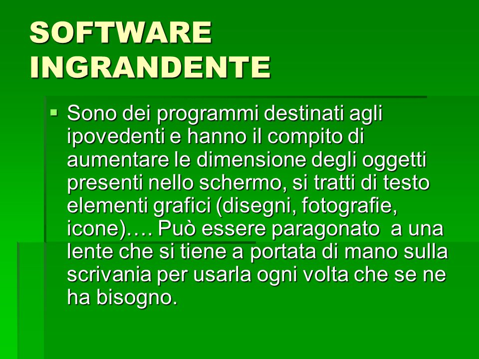 SOFTWARE INGRANDENTE