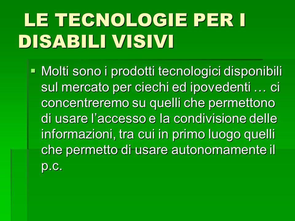 LE TECNOLOGIE PER I DISABILI VISIVI