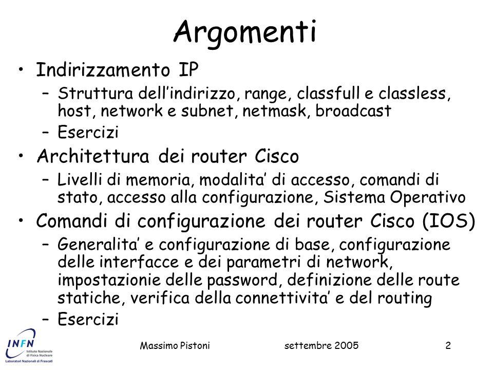 Argomenti Indirizzamento IP Architettura dei router Cisco