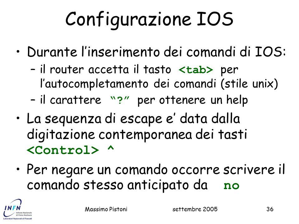 Configurazione IOS Durante l'inserimento dei comandi di IOS:
