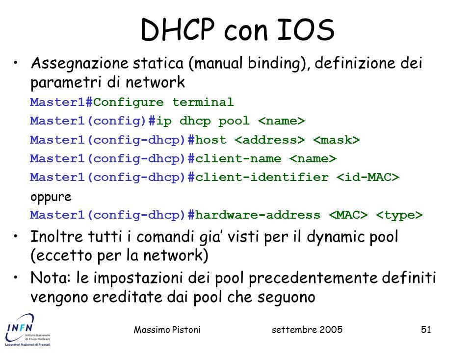 DHCP con IOS Assegnazione statica (manual binding), definizione dei parametri di network. Master1#Configure terminal.