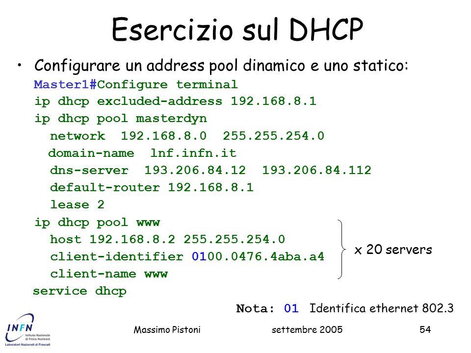 Esercizio sul DHCP Configurare un address pool dinamico e uno statico: