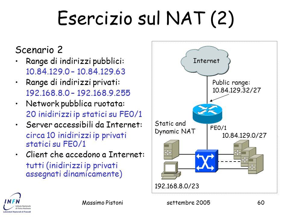 Esercizio sul NAT (2) Scenario 2 Range di indirizzi pubblici: