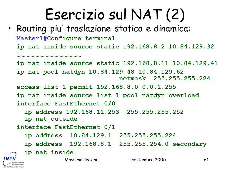 Esercizio sul NAT (2) Routing piu' traslazione statica e dinamica: