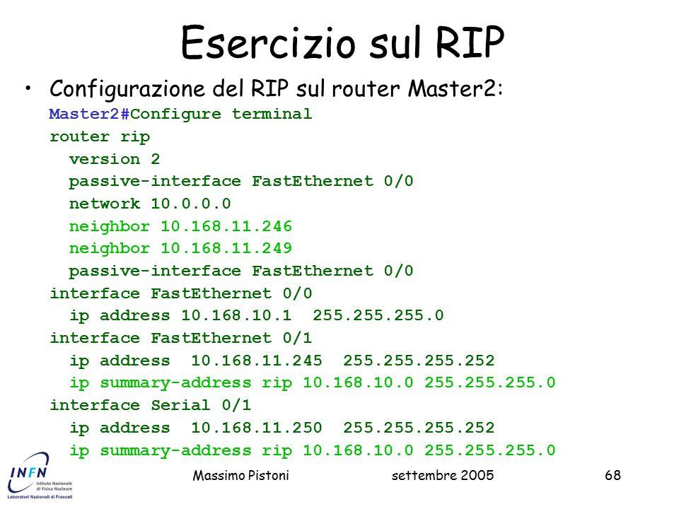 Esercizio sul RIP Configurazione del RIP sul router Master2:
