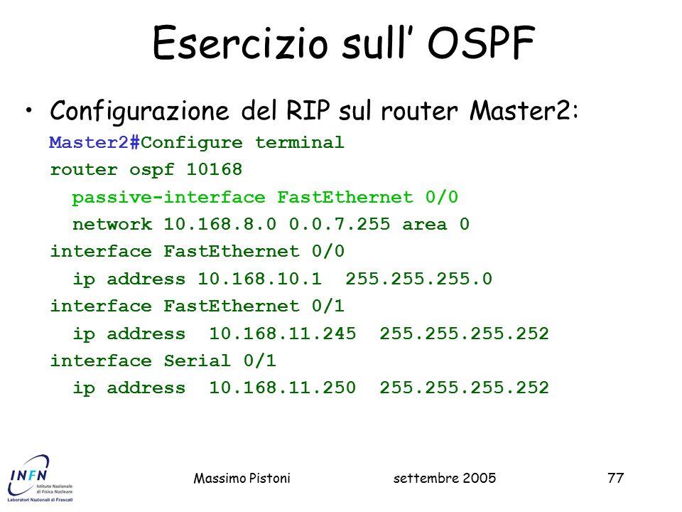 Esercizio sull' OSPF Configurazione del RIP sul router Master2: