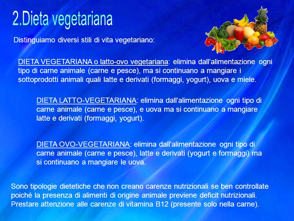 2.Dieta vegetariana Distinguiamo diversi stili di vita vegetariano: