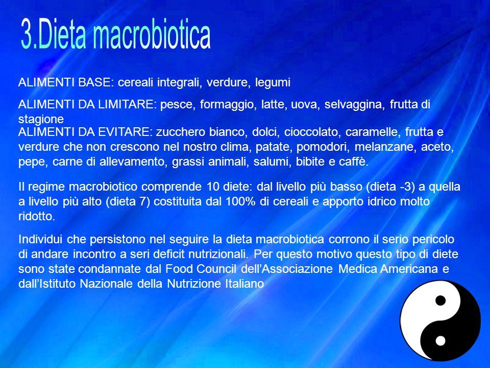 3.Dieta macrobiotica ALIMENTI BASE: cereali integrali, verdure, legumi
