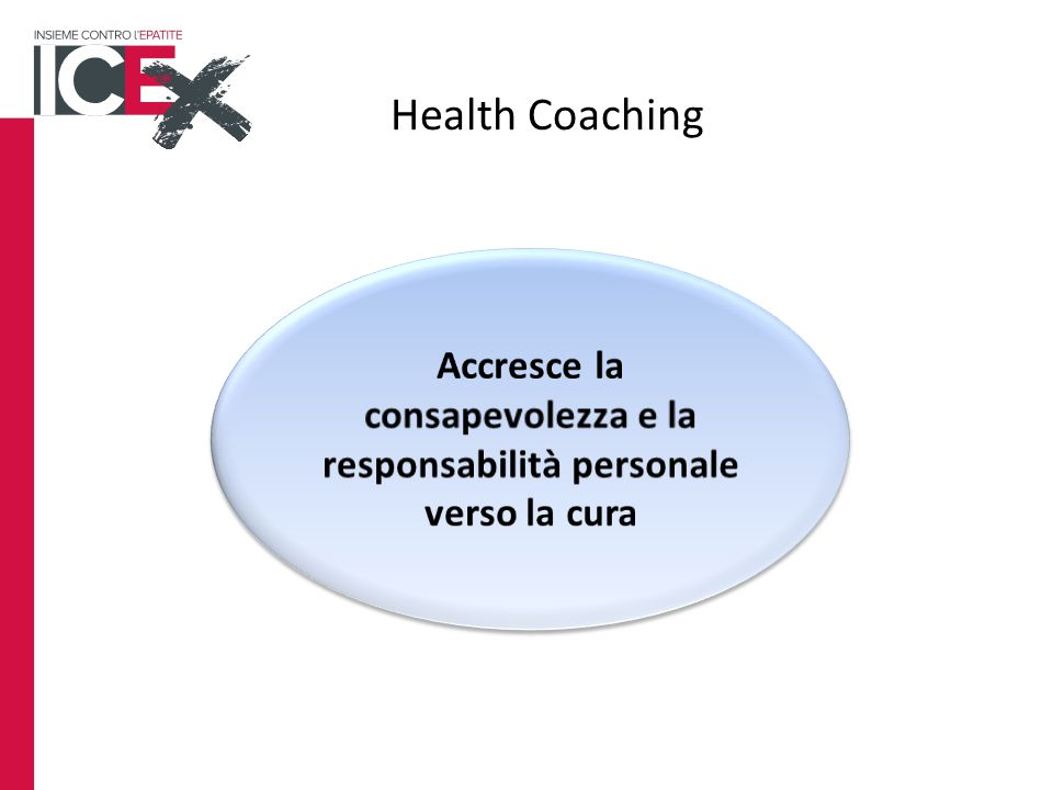 Accresce la consapevolezza e la responsabilità personale verso la cura