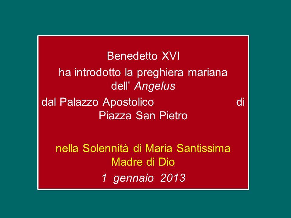 Benedetto XVI ha introdotto la preghiera mariana dell' Angelus dal Palazzo Apostolico di Piazza San Pietro nella Solennità di Maria Santissima Madre di Dio 1 gennaio 2013