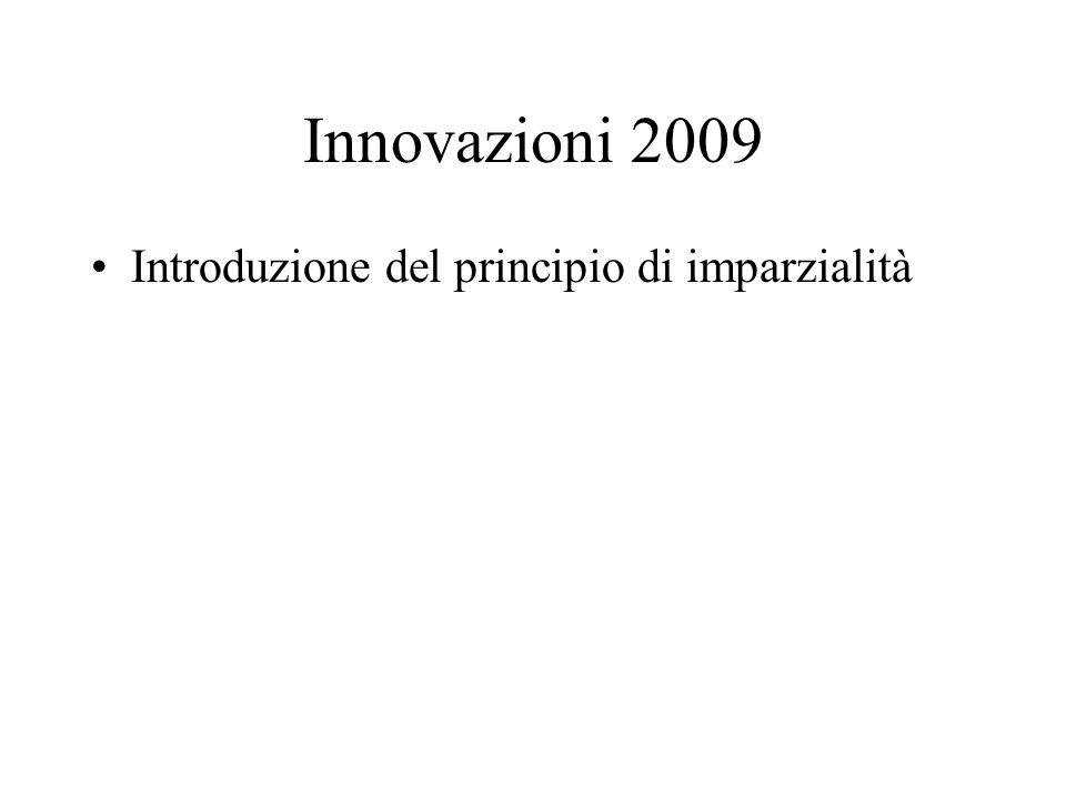 Innovazioni 2009 Introduzione del principio di imparzialità
